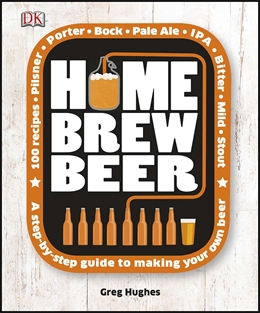 The Home Brew Beer Book by Greg Hughes